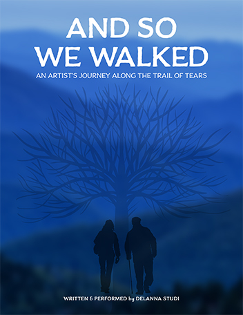 And So We Walked: An Artist's Journey Along the Trail of Tears